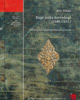 BLAGO JEZIKA SLOVINSKOGA (1649./1651.): transkripcija i leksikografska interpretacija + pretisak